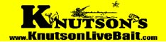 Knutsons Live Bait carries a large selection of Live Bait, most of it year around, Live Bait such as Night Crawlers, Baby Crawlers, Green Crawlers, Jumbo Panfish Worms, Leeches, Wax Worms, Spikes, Mousees, Euro Larva, Meal Grubs, Preserved Wigglers, Crickets, and Spawn.